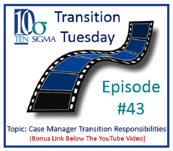 Case manager transition responsibilities Ten Sigma Episode 43