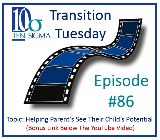 Helping Parents see their childs potential thumbnail Episode 86 of Transition Tuesday