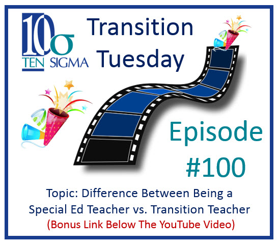 Difference Between Special Education Teacher and Transition Teacher - Episode 100 Transition Tuesday